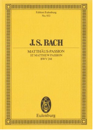 Partitur: J.S. Bach Matthäus Passion BWV 244