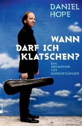 """Daniel Hope Buch zur Klassik-""""Wann darf ich klatschen?"""""""