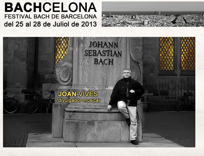 Bachcelona BachFestival 2013 in Barcelona fand vom 25.7. bis 28.7.2013 statt.