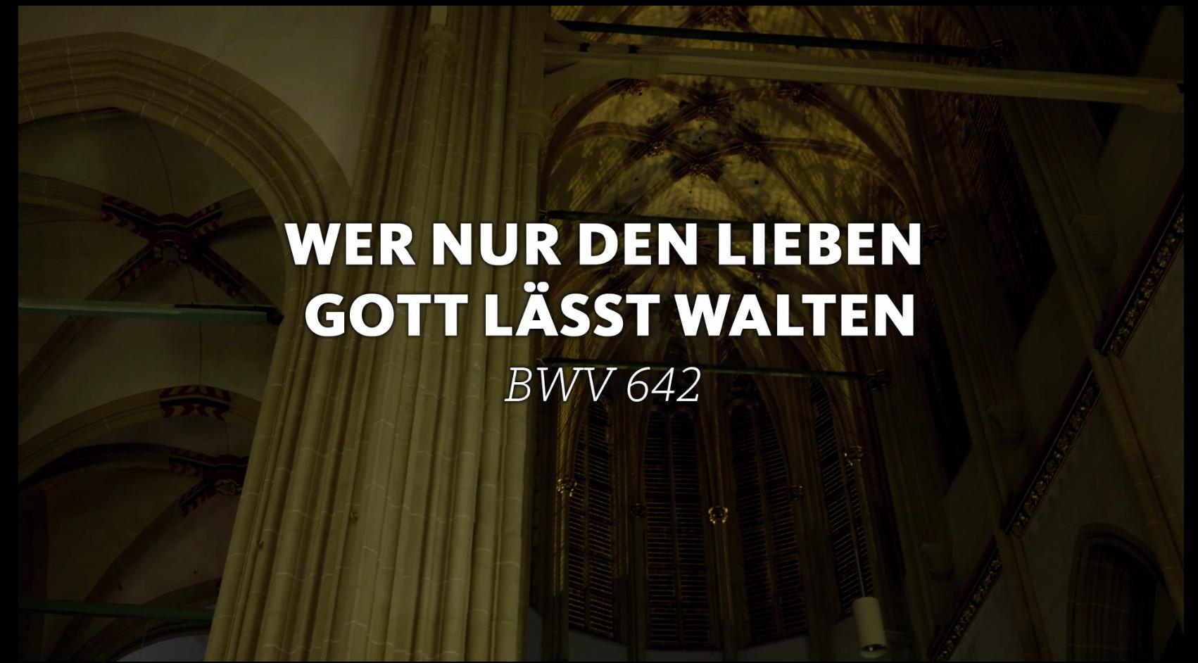 BWV 642 Wer nur den lie ben Gott