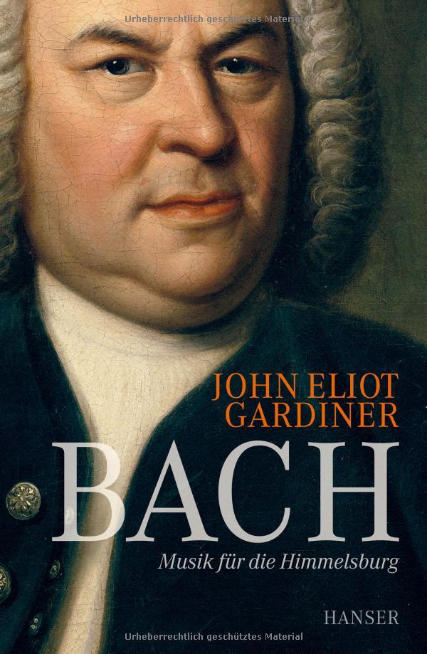 """John Eliot Gardiner """"BACH Musik für die Himmelsburg"""""""